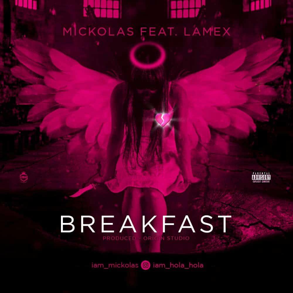 [MUSIC] MICKOLAS FT LAMEX – BREAKFAST