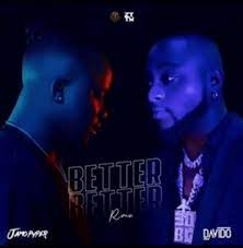[MUSIC] JAMOPYPER FT DAVIDO – BETTER BETTER (REMIX)