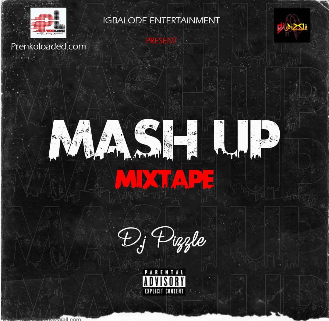 [MIXTAPE] DJ PIZZLE x PRENKOLOADED – MASH UP MIXTAPE