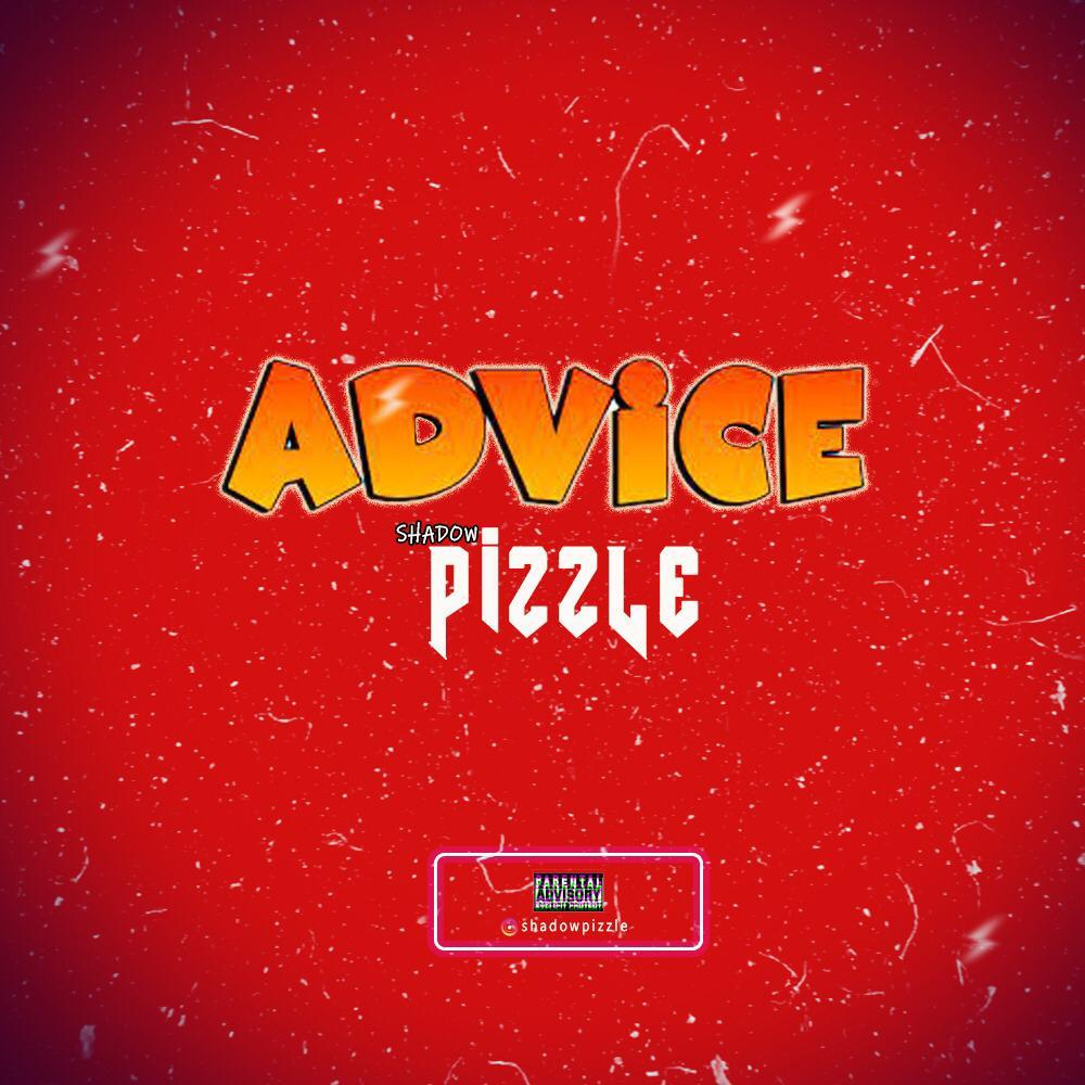 [MUSIC + VIDEO] SHADOW PIZZLE – ADVICE