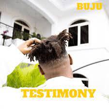 [MUSIC] BUJU – TESTIMONY