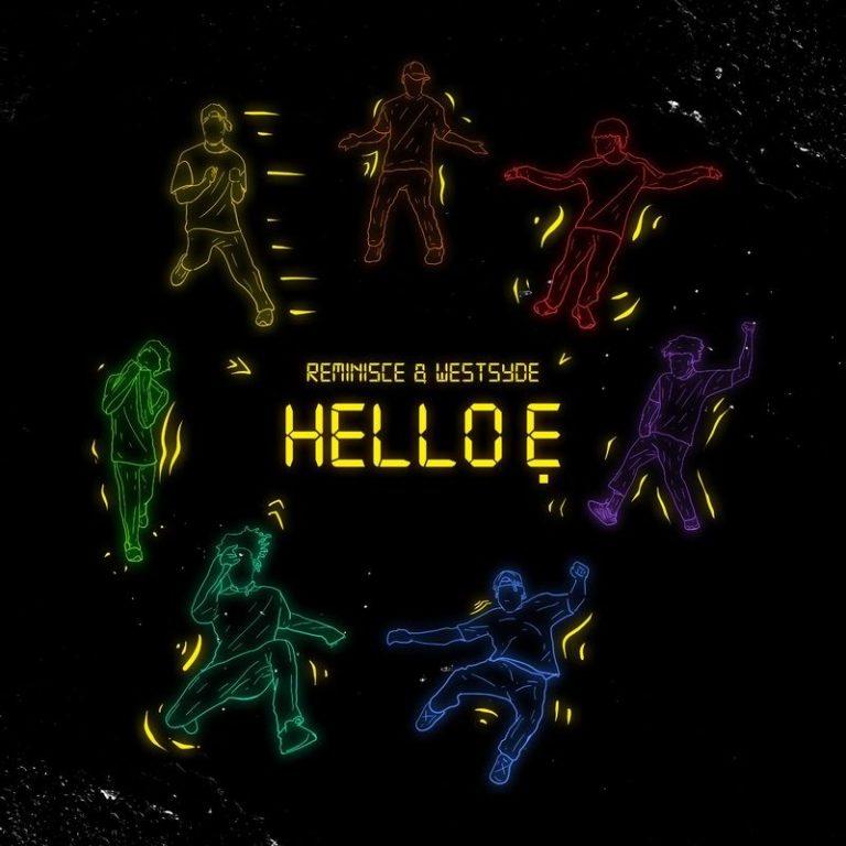 [MUSIC] REMINISCE FT WESTSYDE – HELLO E