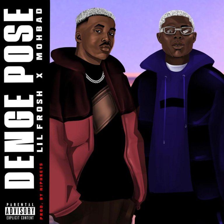 [MUSIC] LIL FROSH FT MOHBAD – DENGE POSE