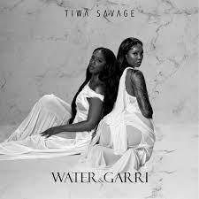 [FULL EP] TIWA SAVAGE – WATER & GARRI