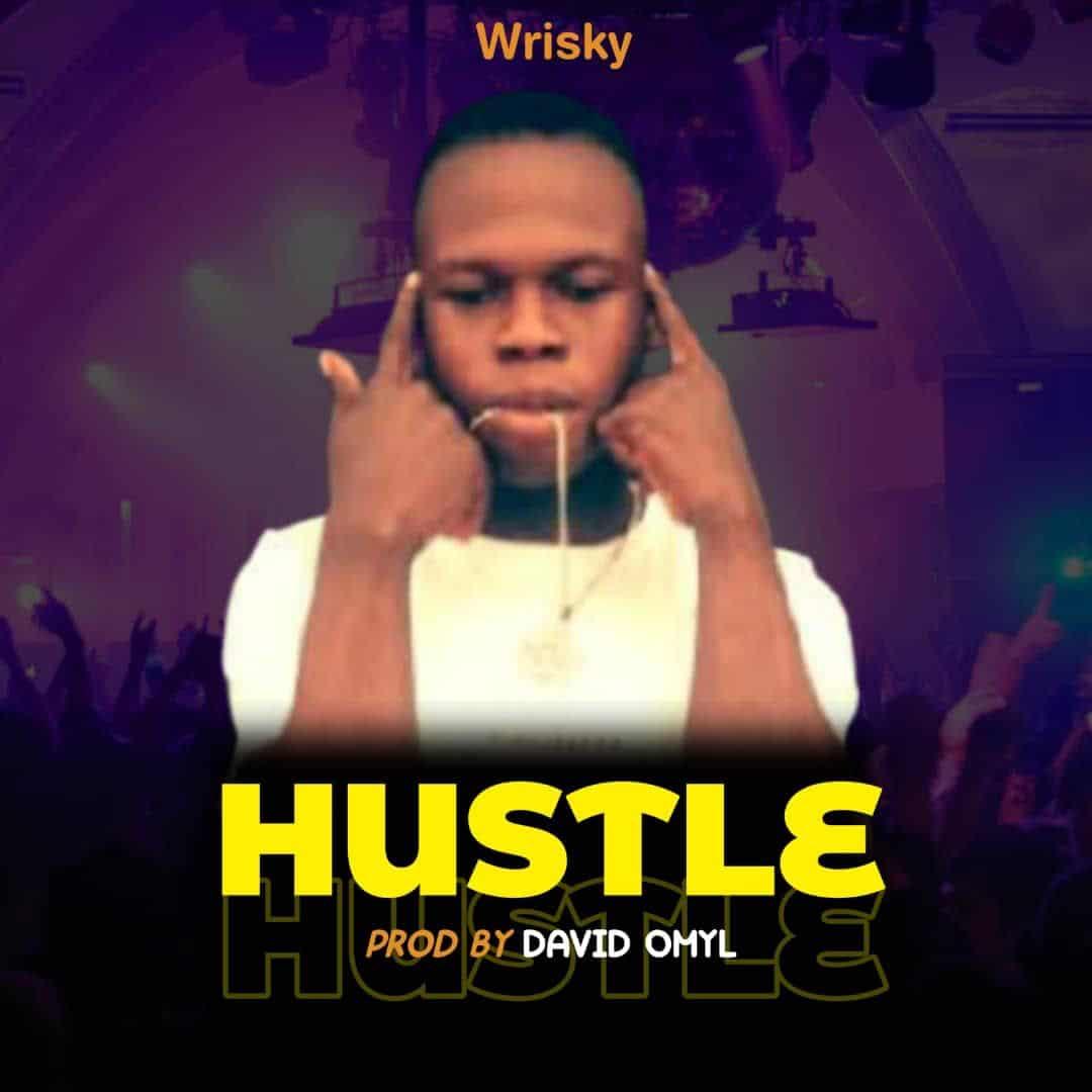 [MUSIC] WRISKY – HUSTLE