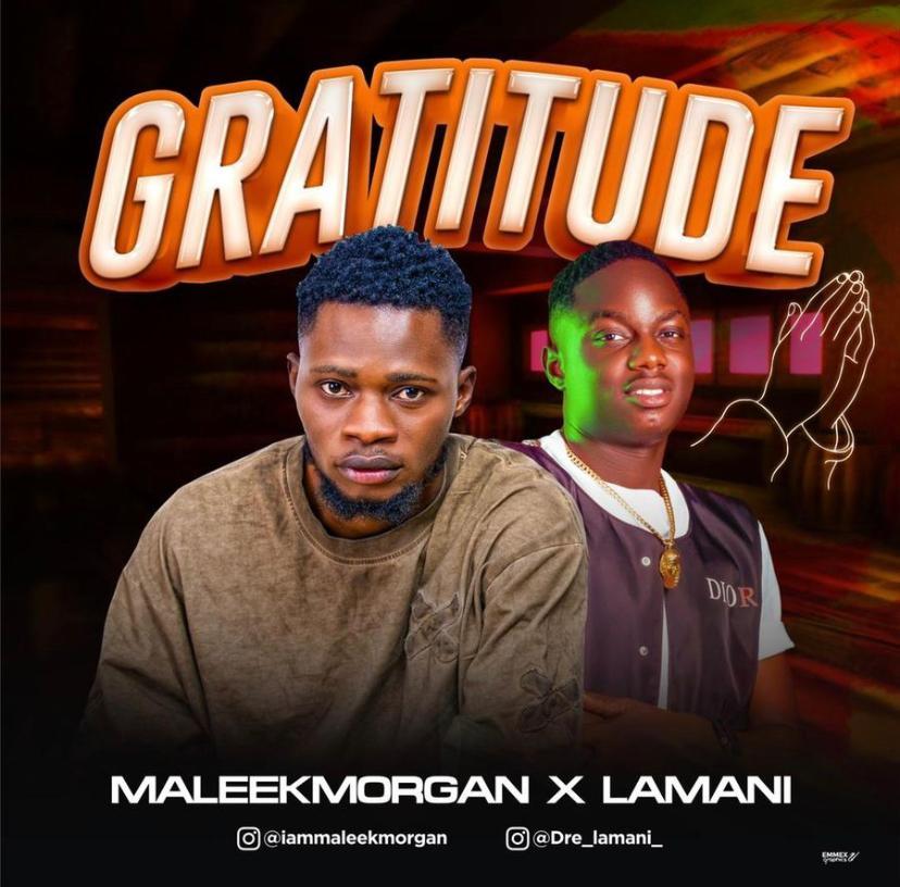 [MUSIC] MALEEK MORGAN x LAMANI – GRATITUDE