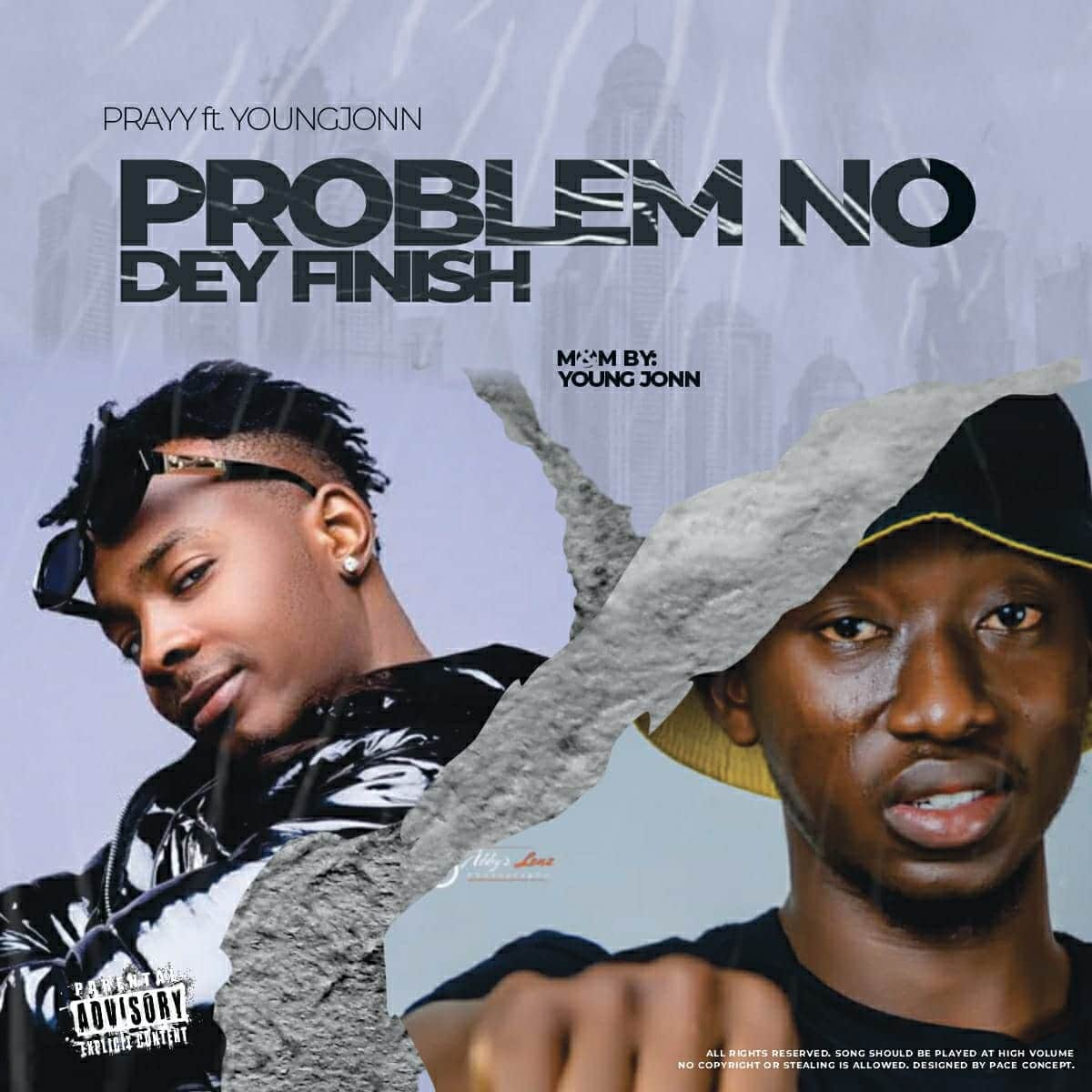[MUSIC] PRAYY FT YOUNGJOHN – PROBLEM NO DEY FINISH