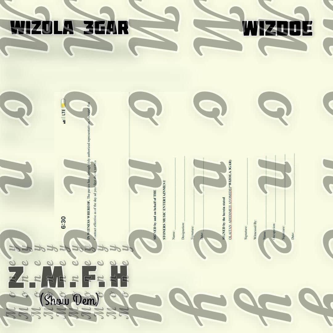 [MUSIC] WIZOLA 3GAR FT WIZDOE – Z.M.F.H (SHOW DEM)