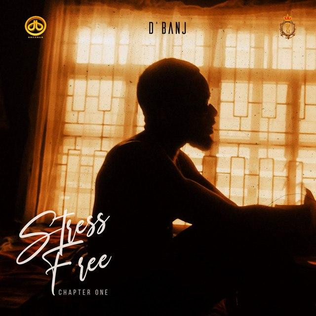 [FULL EP] D'BANJ – STRESS FREE