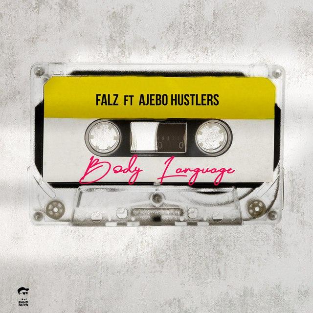 [MUSIC] FALZ FT AJEBO HUSTLER – BODY LANGUAGE