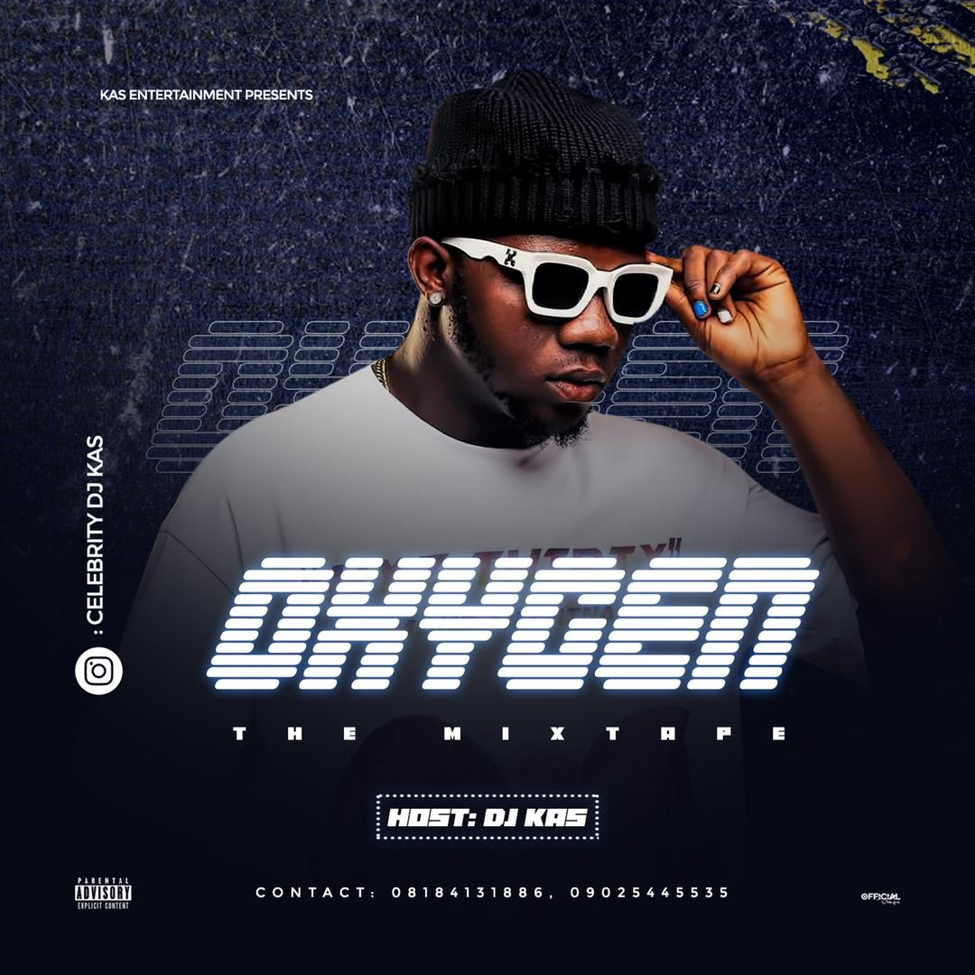 [MIXTAPE] DJ KAS  – OXYGEN THE MIXTAPE
