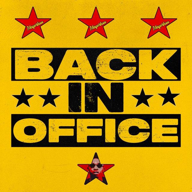 [MUSIC] MAYORKUN – BACK IN OFFICE